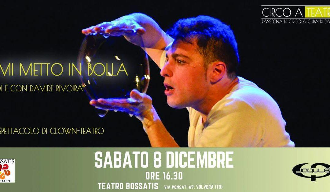 Mi metto in bolla – Rassegna Circo a teatro