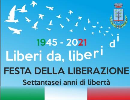 Liberi da, liberi di… 1945 – 2021 Settantasei anni di libertà